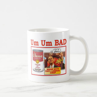 "UM UM BAD ""OBAMA SOUP"" COFFEE MUG"