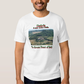 Umbria the Green Heart of Italy Tee Shirt