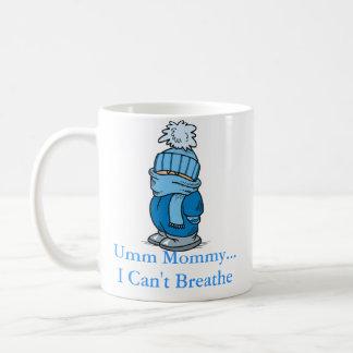 Umm mamá… No puedo respirar Taza De Café
