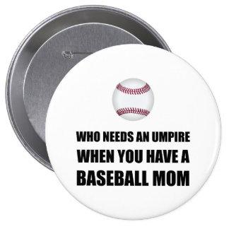 Umpire When Baseball Mom Button