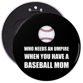 Umpire When Baseball Mom Pinback Button