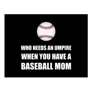 Umpire When Baseball Mom Postcard
