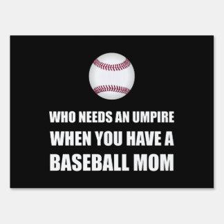 Umpire When Baseball Mom Sign