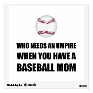 Umpire When Baseball Mom Wall Sticker