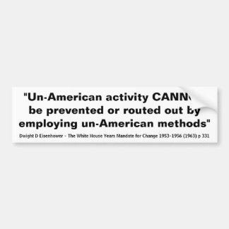 Un-American activity Quote by Dwight D Eisenhower Bumper Sticker