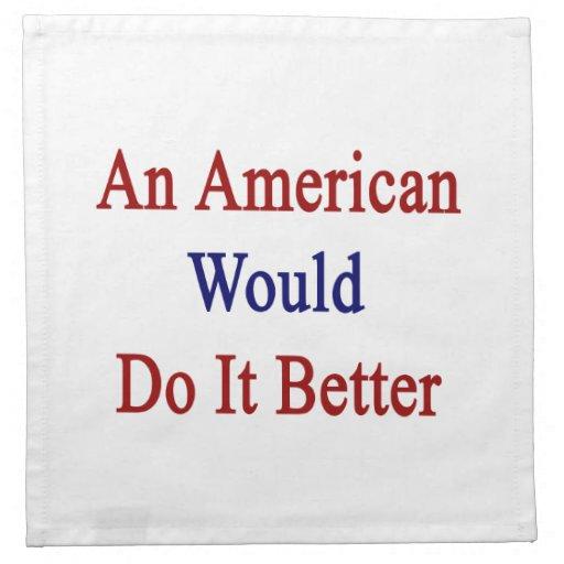 Un americano lo haría mejor servilletas imprimidas