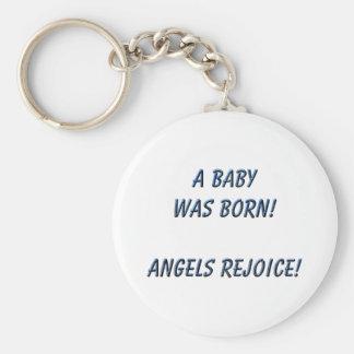 ¡Un bebé nació! ¡Los ángeles disfrutan! Llavero Redondo Tipo Pin