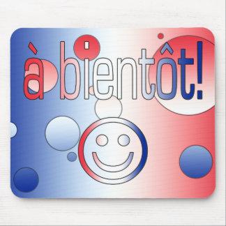 ¡Un Bientôt! La bandera francesa colorea arte pop Alfombrillas De Ratones