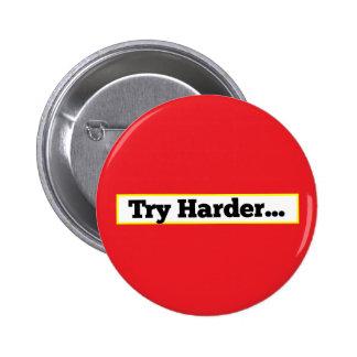Un botón más duro del insulto del intento pin redondo de 2 pulgadas