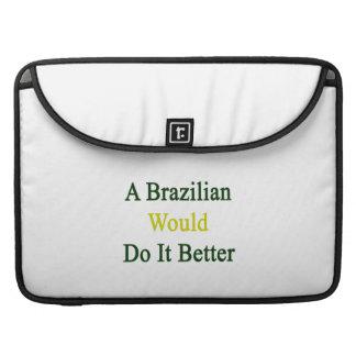 Un brasilen o lo haría mejor fundas para macbooks