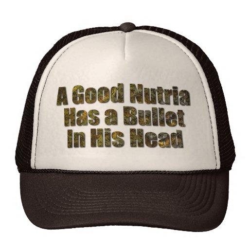 Un buen Nutria tiene una bala en su cabeza Gorras