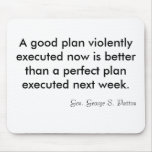 Un buen plan ahora ejecutado violentamente es un m alfombrillas de ratones