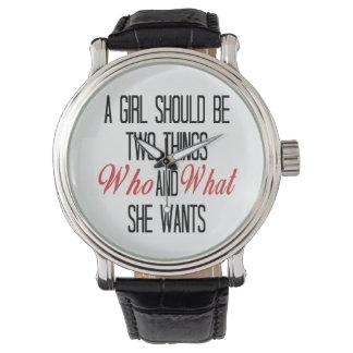 Un chica debe ser quién y lo que ella quiere reloj