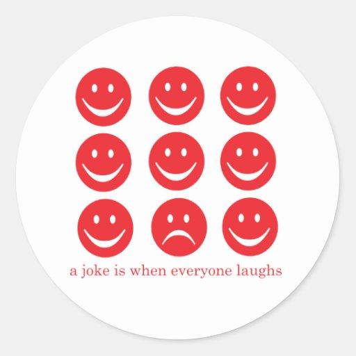 Un chiste es cuando cada uno ríe pegatina redonda