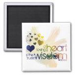 un corazón cariñoso es la sabiduría más verdadera iman de nevera