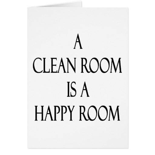Un cuarto limpio es un cuarto feliz felicitacion