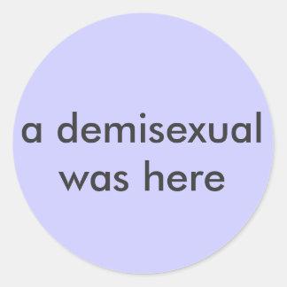 """""""un demisexual estaba aquí"""" pegatina"""