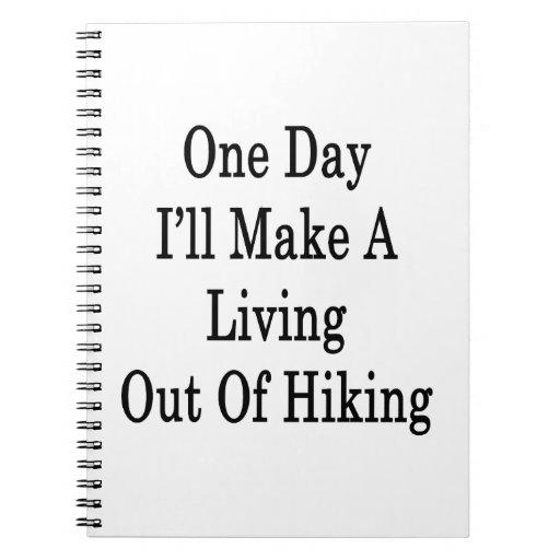 Un día haré A que vive fuera de caminar Cuadernos