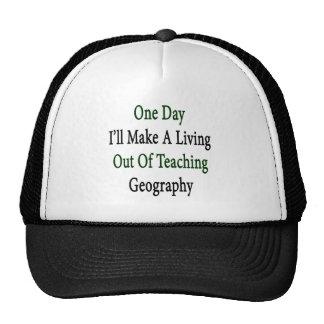 Un día haré A que vive fuera de enseñar Geograp Gorras