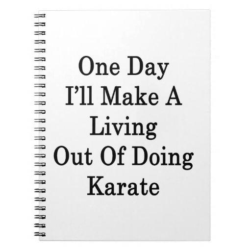 Un día haré A que vive fuera de hacer karate Libro De Apuntes Con Espiral