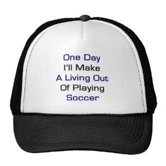 Un día haré A que vive fuera de jugar a fútbol Gorros