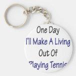 Un día haré A que vive fuera de jugar a tenis Llavero