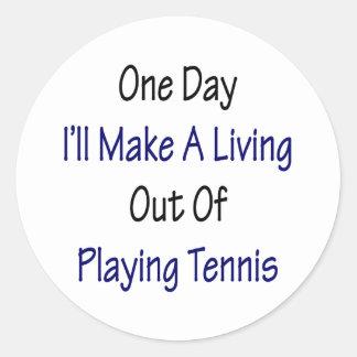 Un día haré A que vive fuera de jugar a tenis Pegatina Redonda