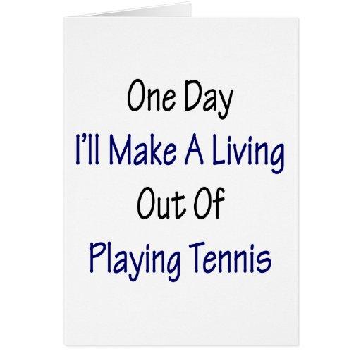 Un día haré A que vive fuera de jugar a tenis Felicitaciones