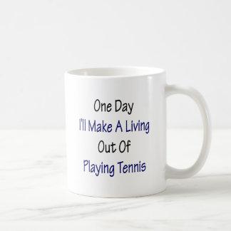 Un día haré A que vive fuera de jugar a tenis Taza De Café