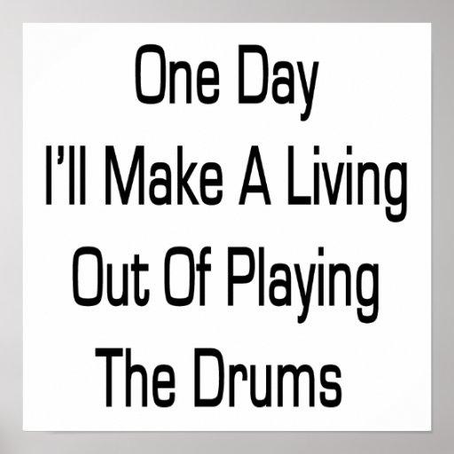 Un día haré A que vive fuera de jugar el tambor Póster