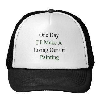 Un día haré A que vive fuera de la pintura Gorros Bordados