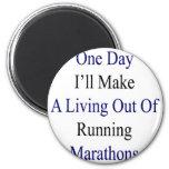 Un día haré A que vive fuera de maratón corriente Imán De Nevera