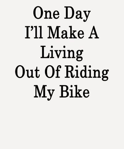 Un día haré A que vive fuera de montar mi bici Camisetas