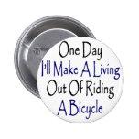 Un día haré A que vive fuera de montar una bicicle Pin