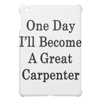 Un día haré gran carpintero