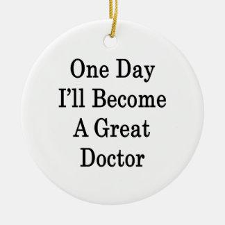Un día haré gran doctor adorno redondo de cerámica
