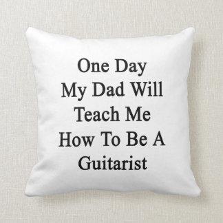 Un día mi papá me enseñará a cómo ser un almohadas