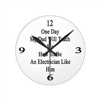 Un día mi papá me enseñará a cómo ser un eléctrico reloj redondo mediano