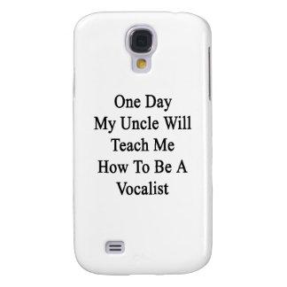 Un día mi tío Will Teach Me How de ser un Vocalis Funda Para Galaxy S4