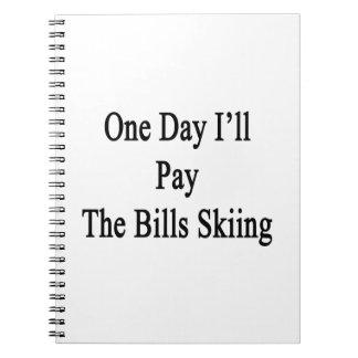 Un día pagaré el esquí de las cuentas notebook
