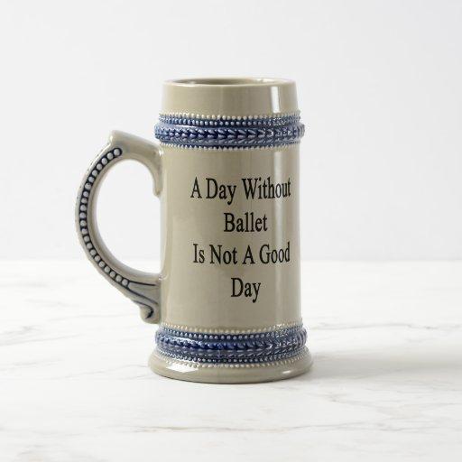 Un día sin ballet no es un buen día tazas