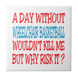 Un día sin baloncesto de silla de ruedas no azulejo cerámica