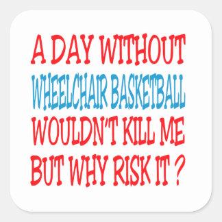 Un día sin baloncesto de silla de ruedas no calcomanias cuadradas