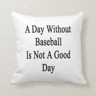 Un día sin béisbol no es un buen día almohadas
