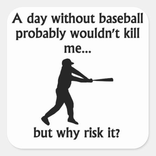 Un día sin béisbol pegatina cuadrada