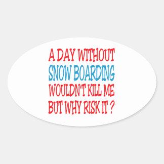 Un día sin el embarque de la nieve no mataría me colcomanias óval