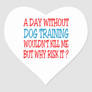 Un día sin el entrenamiento del perro no me colcomanias de corazon