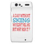 Un día sin el esquí no me mataría pero porqué droid RAZR carcasas