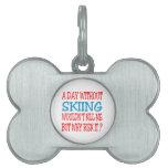 Un día sin el esquí no me mataría pero porqué placas mascota