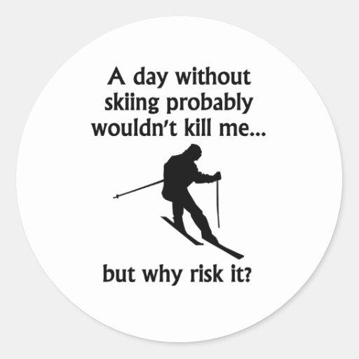 Un día sin el esquí pegatina redonda
